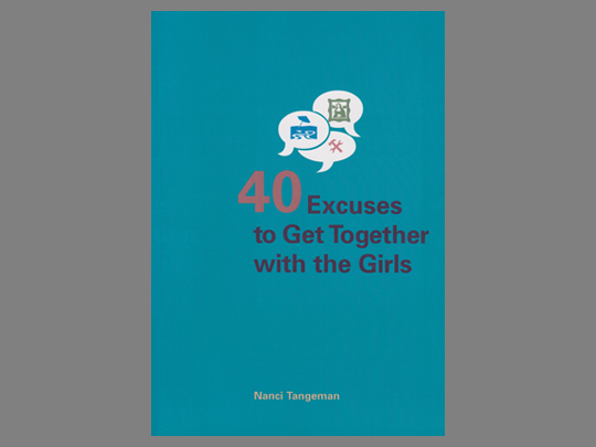 40 Excuses to Get Together with the Girls